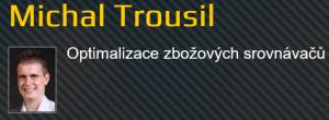 Michal Trousil zbožové srovnávače